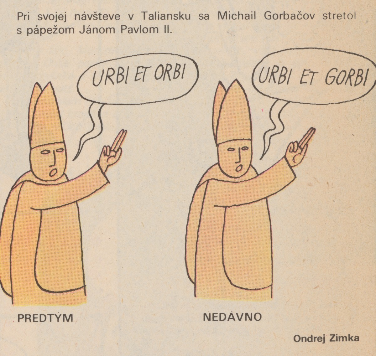Ondrej Zimka, Urbi et orbi. 1990. Časopis Roháč