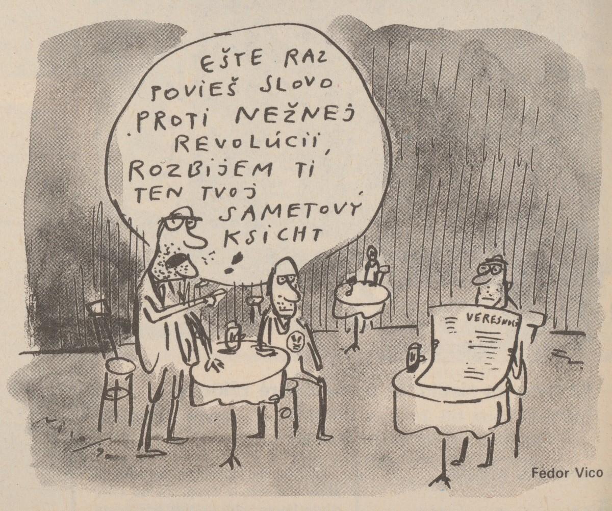 Fedor Vico, Ešte raz povieš slovo proti nežnej revolúcii!. 1990. Časopis Roháč