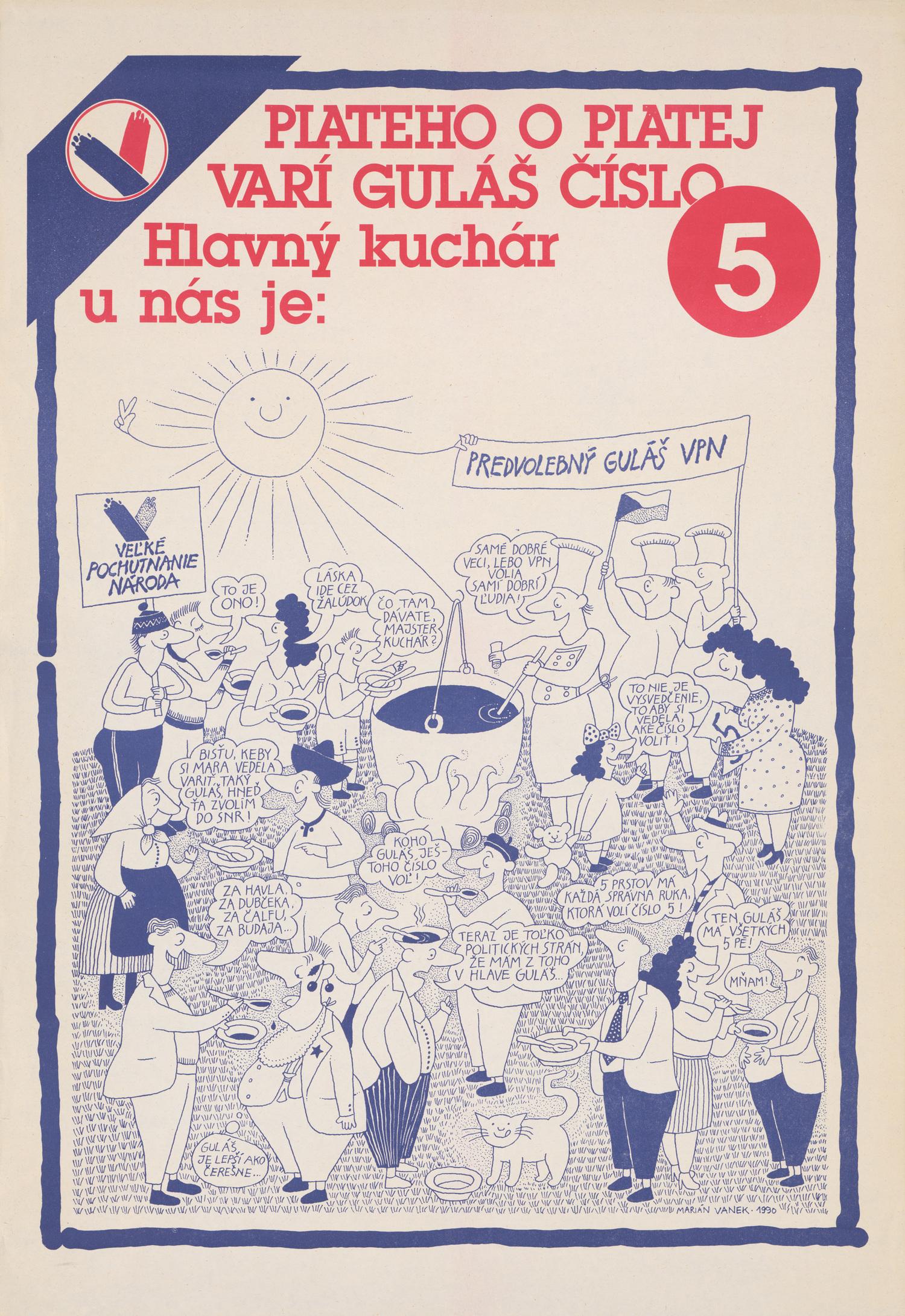 Karol Rosmány, Piateho o piatej varí guláš číslo 5. 1990. Slovenské múzeum dizajnu