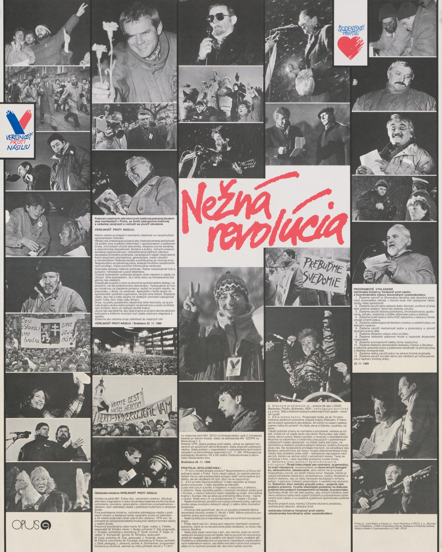 Karol Rosmány, Jozef Mýtny, Nežná revolúcia. 1990. Slovenské múzeum dizajnu