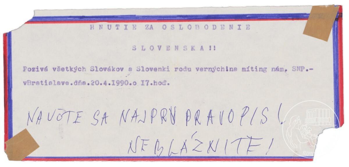 Hnutie za oslobodenie Slovenska pozýva všetkých Slovákov a Slovenky roduverných na míting na Nám. SNP v Bratislave dňa 20. 4. 1990 o 17. hod.. Slovenský národný archív