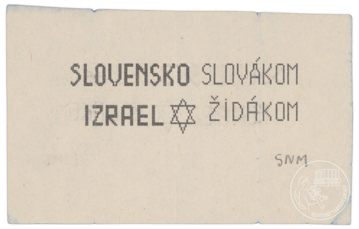 Slovensko Slovákom, Izrael židákom!. 1989 – 1992. Slovenský národný archív