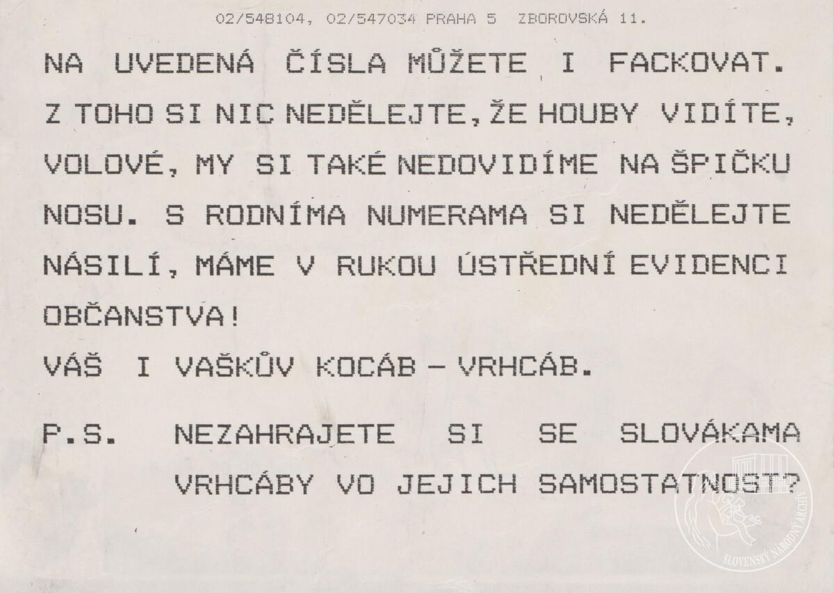 Společnej stát je vohroženej, vohrožujou jej Slováci!. 1989 – 1992. Slovenský národný archív