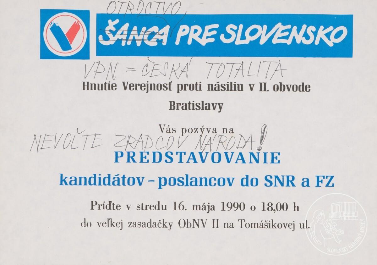 Hnutie Verejnosť proti násiliu v 2. obvode Bratislavy Vás pozýva na predstavovanie kandidátov – poslancov do SNR a FZ. 1/2. 1990. Slovenský národný archív