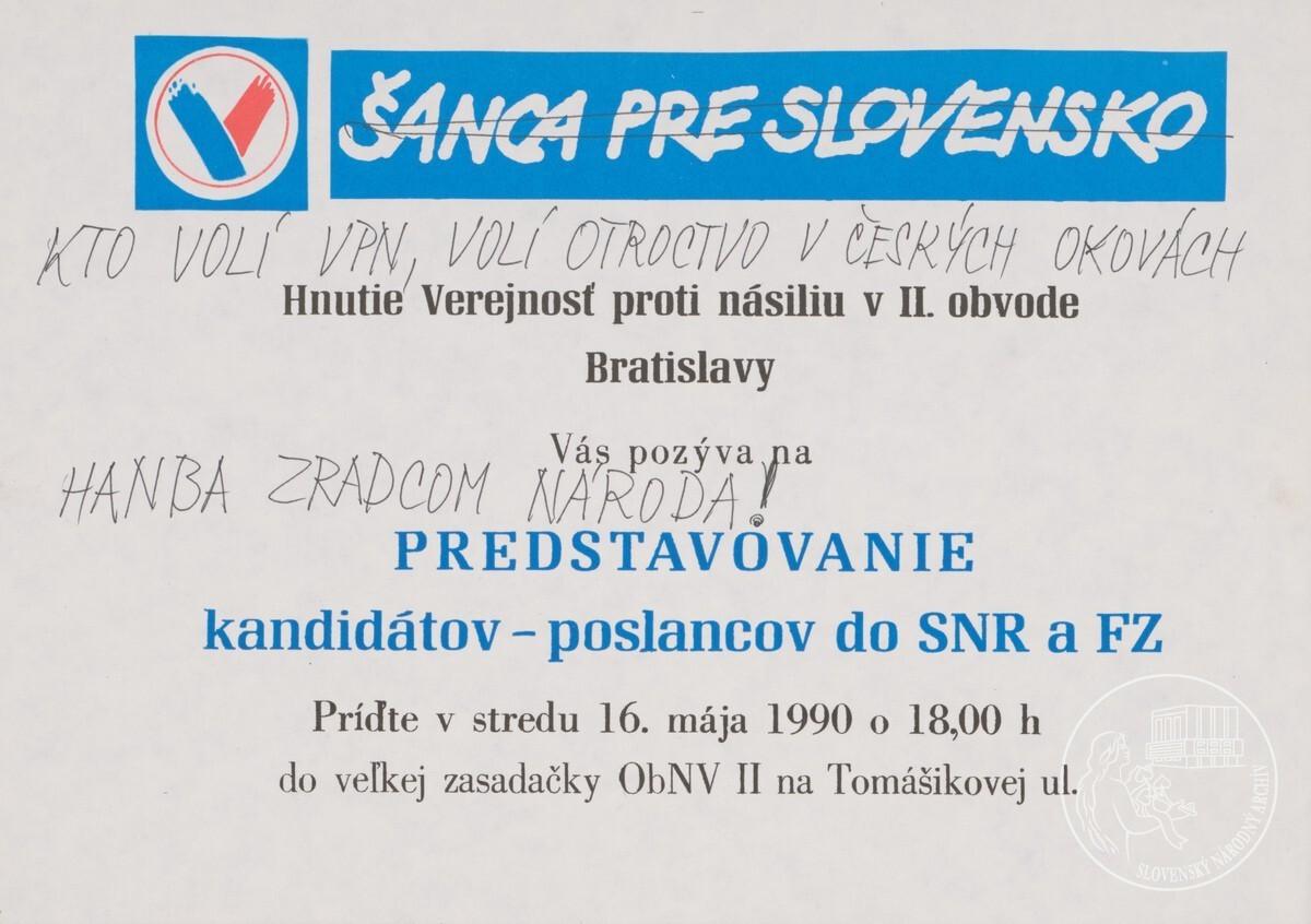 Hnutie Verejnosť proti násiliu v 2. obvode Bratislavy Vás pozýva na predstavovanie kandidátov – poslancov do SNR a FZ. 2/2. 1990. Slovenský národný archív