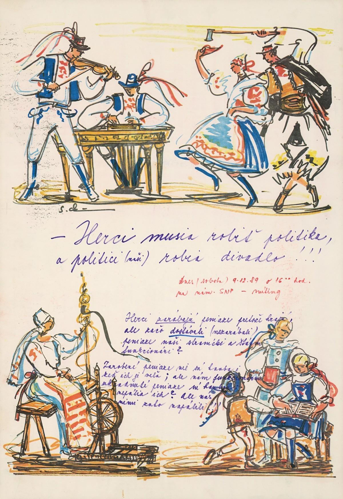 Herci musia robiť politiku, a politici (naši) robia divadlo!!!. 1989. Slovenské národné múzeum – Historické múzeum v Bratislave
