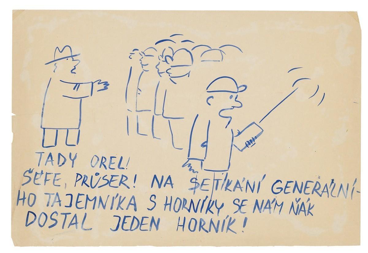 Tady orel! Šéfe průser! Na setkání generálního tajemníka s horníky.... 1989. Slovenské národné múzeum – Historické múzeum v Bratislave