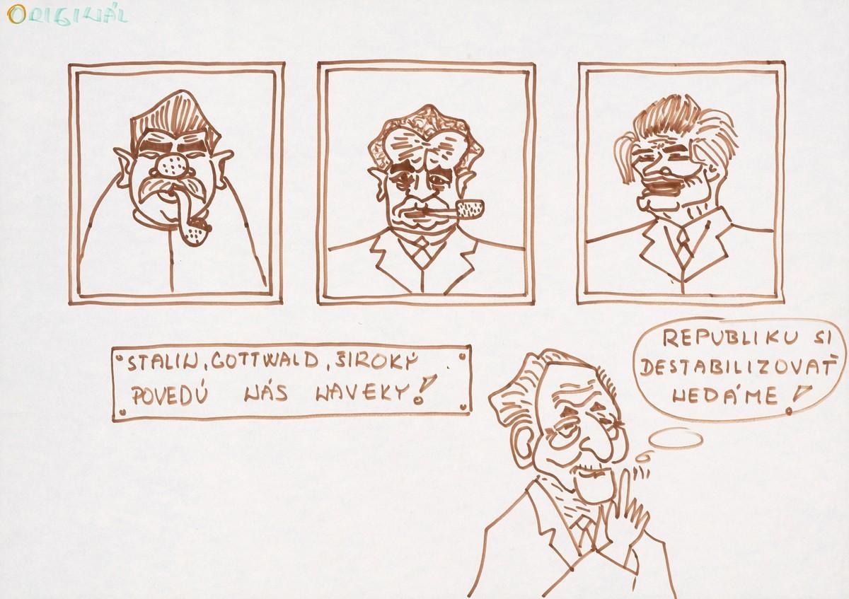 """Stalin, Gottwald, Široký """"Povedú nás naveky?"""",  Republiku si destabilizovať nedáme!. 1989. Slovenské národné múzeum – Historické múzeum v Bratislave"""
