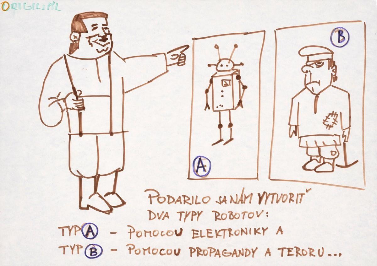 Podarilo sa nám vytvoriť dva typy robotov: Typ A - Pomocou elektroniky a Typ B - Pomocou.... 1989. Slovenské národné múzeum – Historické múzeum v Bratislave