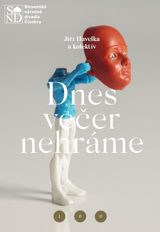 Dnes večer nehráme - autorská inscenácia o poslaní umelca v súčasnosti.. Slovenské národné divadlo