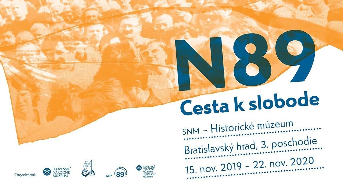 N89 - Cesta k slobode. Slovenské národné múzeum – Historické múzeum v Bratislave